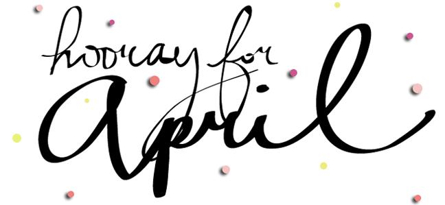 Happy April everyone!!!